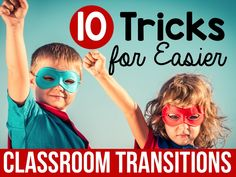 Use these 10 tricks to for easier transitions. Get your students to transition more quickly and easily in the classroom, so you can have more time to teach!