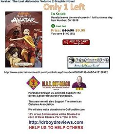 Dr. Boyd Invites you to visit our Web-Site for all the Entertainment Earth Merchandise that Walmart, K-Mart, ToysRUs, Disneyland, and Target do not carry.  We have had over 16,620 hits since we went into the Affiliate Marketing Business. Usually leaves the warehouse in 1 full business day.  Today We Have Only 1 Left: Avatar: The Last Airbender Volume 2 Graphic Novel http://www.entertainmentearth.com/prodinfo.asp?number=DH18619&id=GO-412128922
