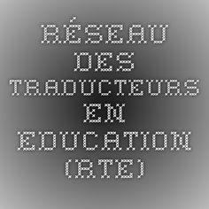 Réseau des Traducteurs en Education (RTE) Tech Companies, Language, Company Logo, Organizations, Languages, Language Arts