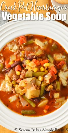 Hamburger Vegetable Soup is easy to make in the Crock Pot with ground beef and lots of veggies. A family favorite recipe for Hamburger Vegetable Soup. A hearty crock pot soup from Serena Bakes Simply From Scratch. Vegetable Soup Crock Pot, Hamburger Vegetable Soup, Crock Pot Soup, Crock Pots, Hamburger Soup Crockpot, Ground Beef Crockpot Recipes, Hamburger Recipes, Ground Beef And Potatoes, Soup With Ground Beef