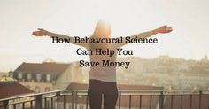 Are you looking to save some money? Behavioral science can help you achieve your savings and retirement goals. Check out our tips to learn more.