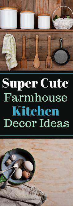 Rustic Kitchen Decor - Super Cute Farmhouse Kitchen Decor Ideas