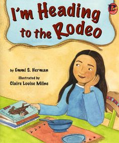 Picture book.  I'm Heading to the Rodeo by Emmi S. Herman, illustrated by Claire Louise Milne