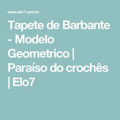 Tapete de Barbante - Modelo Geometrico | Paraíso do crochês | Elo7