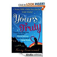 Yours Truly by Kirsty Greenwood download and review  She's similar to Sophie Kinsella, if Sophie had one too many glasses of Chardonnay.£1.98