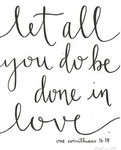 Wedding Quotes : QUOTATION – Image : Quotes Of the day – Description Because you should always do things with love. No matter the outcome… Sharing is Caring – Don't forget to share this quote ! Bible Verses Quotes, Jesus Quotes, Calligraphy Quotes Scriptures, Watercolor Calligraphy Quotes, Calligraphy Quotes Doodles, Calligraphy Words, Caligraphy, Daily Quotes, Me Quotes