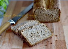 Testado, Provado e Aprovado!: FERMENTAÇÃO NATURAL - Pão 100% Integral