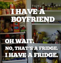 I have a fridge.