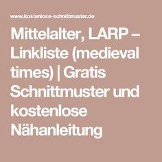 Mittelalter, LARP – Linkliste (medieval times) | Gratis Schnittmuster und kostenlose Nähanleitung