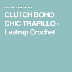 CLUTCH BOHO CHIC TRAPILLO - Lastrap Crochet