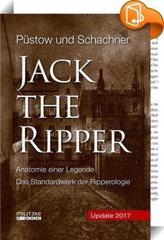 Jack the Ripper : Jack the Ripper – der Name sorgt für Gänsehaut. Das Rätsel um den bekanntesten Serienmörder der Geschichte ist noch immer ungelöst. Wer war es, der im Herbst 1888 in London mindestens fünf Prostituierte auf bestialische Art und Weise tötete? Jack-the-Ripper-Forscher auf der ganzen Welt versuchen seit über 120 Jahren, das Mysterium zu entschlüsseln. Update 2017: Hier legen die Autoren ein gründlich überarbeitetes Standardwerk vor: die aktuelle objektive deutschspr...