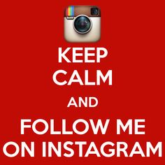 Keep Calm and Follow Me on Instagram (for any of my Pinterest friends who might want to follow me there, my Instagram user name is chronicallyvintage). #keep_calm #posters #instagram