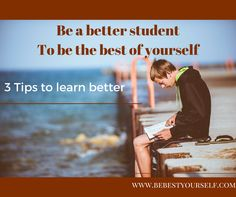Be a better student to be the best of yourself