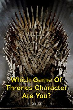 Which Game Of Thrones Character Are You? Take this quiz and find out today!