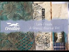 Lets Create: A Grungy Journal Part 1 - YouTube Journal Pages, Journals, Let's Create, All Video, Let It Be, Creative, Projects, Crafts, Youtube