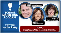SCHOOL MARKETING PODCAST:  Using Social Media to Build Relationships - Guests:  Susan Bearden & Catherine Koos - Holy Trinity Episcopal Academy, Interview with Randy Vaughn