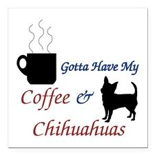 Gotta Have My Coffee & Square Car Magnet 3&quo