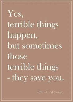 sometimes terrible things save you