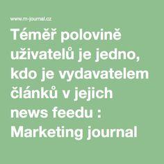 Téměř polovině uživatelů je jedno, kdo je vydavatelem článků v jejich news feedu : Marketing journal