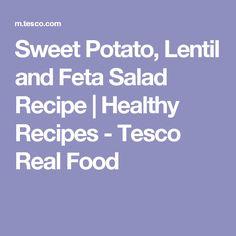 Sweet Potato, Lentil and Feta Salad Recipe | Healthy Recipes - Tesco Real Food