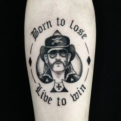 Lemmy Tattoo Born to Lose Live to Win
