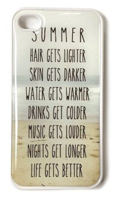 "Trendy Summer Beach Life iPhone 4s Case - Quote: "" Hair gets lighter, Skin gets darker, Water gets warmer, Drinks get colder, Music gets louder, Nights get longer, Life gets better"" StarShine Wireless,http://www.amazon.com/dp/B00DZ82XWW/ref=cm_sw_r_pi_dp_Xx2ltb1YPH8ETX14"