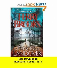 A Princess of Landover (9780345458520) Terry Brooks , ISBN-10: 0345458524  , ISBN-13: 978-0345458520 ,  , tutorials , pdf , ebook , torrent , downloads , rapidshare , filesonic , hotfile , megaupload , fileserve