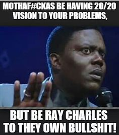 ...But be Ray Charles...