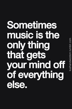 Music is the only thing for your mind
