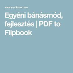 Egyéni bánásmód, fejlesztés | PDF to Flipbook Pdf, Education, School, Creative, Schools, Teaching, Onderwijs, Learning