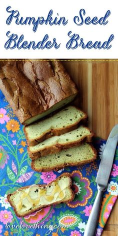 If you can't do nut breads, try this pumpkin seed blender bread. Toss everything into a high speed blender, and blend!