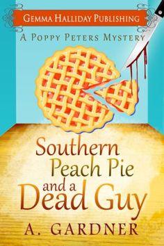 Southern Peach Pie & A Dead Guy