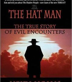 The Hat Man: The True Story Of Evil Encounters PDF