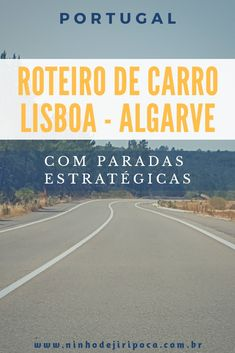 Roteiro de Carro de Lisboa ao Algarve com paradas estratégicas: as estradas e onde parar. Vila Nova de Milfontes, Fortaleza de Sagres, Lagos e Évora #algarve #portugal #roteiro #praia #europa #europanoverao #roadtrip #viagemdecarro Portugal Travel, Lisbon Portugal, Travel List, Time Travel, Eurotrip, Beautiful Places To Visit, Travel Around The World, Amazing Destinations, The Good Place