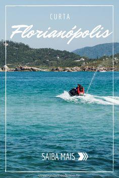 BRAZIL - Curta Florianópolis! Saiba o que fazer na Ilha da Magia e aproveite sua viagem à capital de Santa Catarina!