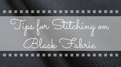 Tips for Cross Stitching on Black Fabric (or dark colors)