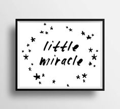 Printable 'little miracle' nursery artwork #blackandwhite #pishposhbaby