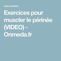 Exercices pour muscler le périnée (VIDEO) - Onmeda.fr