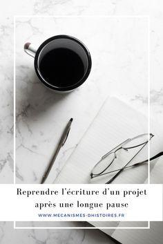 Reprendre l'écriture d'un projet après une (longue) pause.