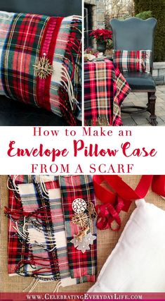 How To Make A Pillows Case From A Scarf, Plaid Scarf Pillow Case DIY, Make a pillow from a scarf, Christmas Pillow DIY, Celebrating Everyday Life with Jennifer Carroll Tartan Christmas, Rustic Christmas, Christmas Crafts, Diy Christmas Pillows, Christmas Pillow Cases, Pottery Barn Christmas Pillows, Cabin Christmas Decor, Christmas Scarf, Christmas Sewing