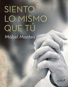 Mis momentos de lectura: Siento lo mismo que tú - Mábel Montes Zaporta