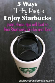 Thrifty people enjoy Starbucks too! They just know how to get Starbucks for less and sometimes even free.