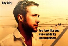 No Ryan Gosling, you do. @Amberle Montgomery Tannahill @Stephanie Close Hammell @Madeline Fox Dignan