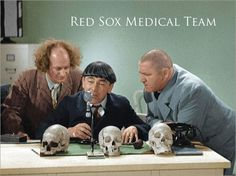 Sox Get Yet Another Second Opinion  (BDD / The Three Stooges)  Meet the New Docs, Same As the Old Docs  Report: Larry to Be Promoted to Sox Medical Director   The Sun Goes Up, The Sun Goes Down, and The Sox Restructure The Medical Staff   Wasn't the Liverpool Medical Braintrust Supposed to Cure All That Ails Them?   Tale of Two Disabled Lists: Liverpool Axe Doctor, Head of Conditioning Leaves Club