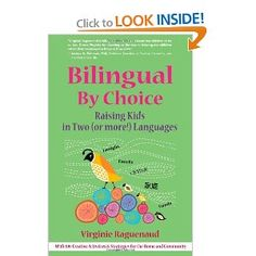 Amazon.com: Bilingual By Choice: Raising Kids in Two (or More!) Languages (9781857885262): Virginie Raguenaud: Books