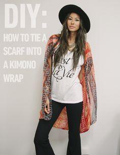 DIY kimono. http://blog.swell.com/How-To-Tie-A-Scarf-Kimono-Wrap