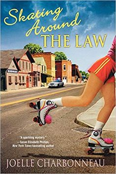 """Read """"Skating Around the Law A Mystery"""" by Joelle Charbonneau available from Rakuten Kobo. Rebecca Robbins is a woman on a mission---to sell the roller rink she inherited from her mother and get back to Chicago. Cozy Mysteries, Best Mysteries, Mystery Series, Mystery Books, Book 1, This Book, Good Books, Books To Read, Law Books"""