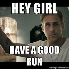 hey girl meme   Hey girl Have a good run - ryan gosling hey girl   Meme Generator