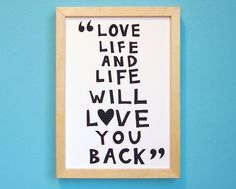 love life and life will love you back