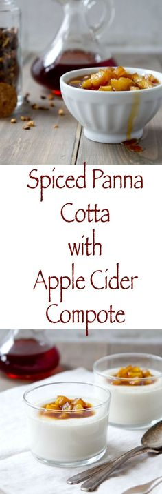 An easy to make fall dessert, this spiced panna cotta with apple cider compote features a delicious syrup that is as great on pancakes as it is in cocktails. Healthy Dessert Recipes, Fruit Recipes, Brunch Recipes, Fun Desserts, Fall Recipes, Delicious Desserts, Snack Recipes, Easter Recipes, Drink Recipes